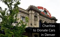 Top 6 Charities to Donate a Car in Denver